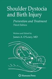 Shoulder Dystocia and Birth Injury: Prevention and Treatment - O'Leary, James A.