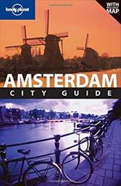 Lonely Planet Amsterdam City Guide [With Pull-Out Map] - Zimmerman, Karla / Sieg, Caroline / Ver Berkmoes, Ryan
