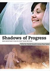 Shadows of Progress: Documentary Film in Post-War Britain - Russell, Patrick / Taylor, James Piers / Berry, Dave