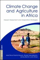 Climate Change and Agriculture in Africa: Impact Assessment and Adaptation Strategies - Dinar, Ariel / Hassan, Rashid / Mendelsohn, Robert