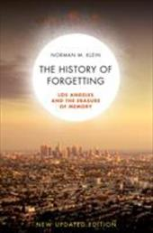 A History of Forgetting: Los Angeles and the Erasure of Memory - Klein, Norman M.