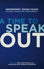 A Time to Speak Out: Independent Jewish Voices on Israel, Zionism and Jewish Identity - Karpf, Anne / Klug, Brian / Rose, Jacqueline