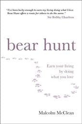 Bear Hunt: Earn Your Living by Doing What You Love - McClean, Malcolm