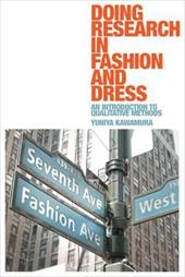 Doing Research in Fashion and Dress: An Introduction to Qualitative Methods - Kawamura, Yuniya