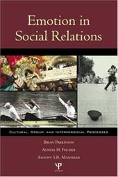 Emotion in Social Relations: Cultural, Group, and Interpersonal Perspectives - Parkinson, Brian / Fischer, Agneta H. / Manstead, Anthony