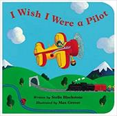 I Wish I Were a Pilot - Blackstone, Stella / Glover, Max