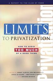 Limits to Privatization: How to Avoid Too Much of a Good Thing: A Report to the Club of Rome - Von Weizsacker, Ernst Ulrich / Young, Oran R. / Finger, Matthias
