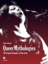 Queer Mythologies: The Original Stageplays of Pam Gems - Godiwala, Dimple