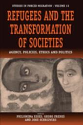 Refugees and the Transformation of Societies: Agency, Policies, Ethics and Politics - Essed, P. / Frerks, G. / Schrijvers, J.