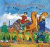 We're Riding on a Caravan: An Adventure on the Silk Road - Krebs, Laurie / Cann, Helen