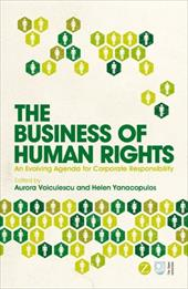 The Business of Human Rights: An Evolving Agenda for Corporate Responsibility - Voiculescu, Aurora / Yanacopulos, Helen
