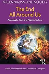 The End All Around Us: The Apocalyptic Texts and Popular Culture - Newport, Kenneth G. C. / Walliss, John