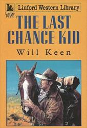 The Last Chance Kid - Keen, Will