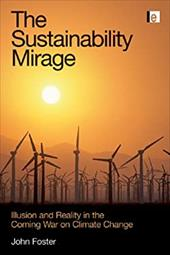 The Sustainability Mirage: Illusion and Reality on the Climate War - Foster, John