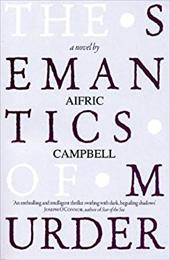 The Semantics of Murder - Campbell, Aifric