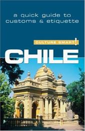 Culture Smart! Chile: A Quick Guide to Customs and Etiquette - Perrone, Caterina