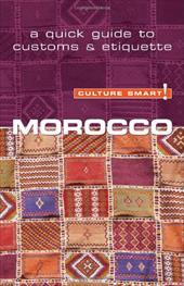 Culture Smart! Morocco: A Quick Guide to Customs and Etiquette - York, Jillian