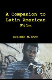 A Companion to Latin American Film - Hart, Stephen M.