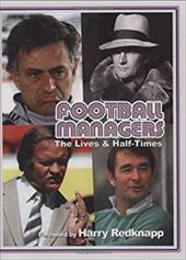 Football Managers: The Lives & Half-Times - Valentine, Ian / Redknapp, Harry