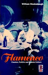 Flamenco: Passion, Politics and Popular Culture - Bender, Barbara / Washabaugh, William / Kapferer, Bruce
