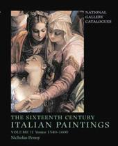 The Sixteenth Century Italian Paintings: Volume II: Venice 1540-1600 - Penny, Nicholas