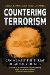 Countering Terrorism: Can We Meet the Threat of Global Violence? - Chandler, Michael / Gunaratna, Rohan
