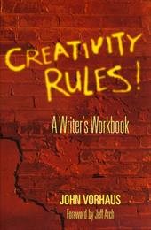 Creativity Rules!: A Writer's Workbook - Vorhaus, John / Arch, Jeff