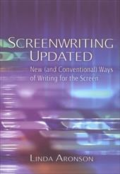 Screenwriting Updated: New (and Conventional) Ways of Writing for the Screen - Aronson, Linda