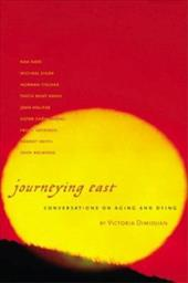Journeying East: Conversations on Aging and Dying - Dimidjian, Victoria Jean