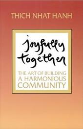 Joyfully Together: The Art of Building a Harmonious Community - Hanh, Thich Nhat / Nhat Hanh, Thich