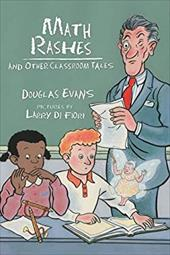 Math Rashes: And Other Classroom Tales - Evans, Douglas / Di Fiori, Larry