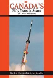 Canada's Fifty Years in Space: The COSPAR Anniversary - Shepherd, Gordon, MD / Kruchio, Agnes