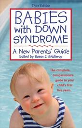 Babies with Down Syndrome: A New Parents' Guide - Skallerup, Susan / Levitz, Mitchell