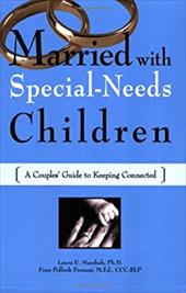 Married with Special-Needs Children: A Couples' Guide to Keeping Connected - Marshak, Laura E. / Prezant, Fran P.