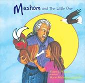 Meshom and the Little One: Revised Edition