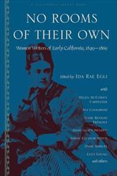 No Rooms of Their Own: Women Writers of Early California - Egli, Ida Rae