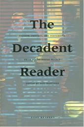 The Decadent Reader: Fiction, Fantasy, and Perversion from Fin-de-Si Cle France - Hustvedt, Asti