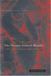 Vienna School Reader: Politics and Art Historical Method in the 1930s - Wood, Christopher S.