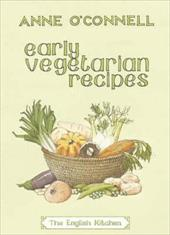 Early Vegetarian Recipes - O'Connell, Anne