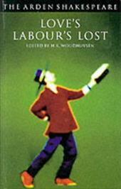 Love's Labour's Lost: Third Series - Shakespeare, William / Woudhuysen, Henry
