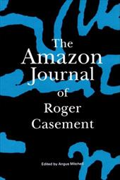 The Amazon Journal of Roger Casement - Casement, Roger / Mitchell, Angus