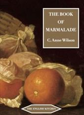 The Book of Marmalade - Wilson, C. Anne