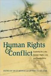 Human Rights and Conflict: Exploring the Links Between Rights, Law, and Peacebuilding - Mertus, Julie / Helsing, Jeffrey
