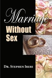 Marriage Without Sex - Ireri, Stephen