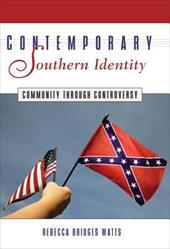 Contemporary Southern Identity: Community Through Controversy - Watts, Rebecca B.