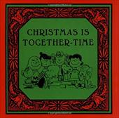 Christmas Is Together-Time - Schulz, Charles M.