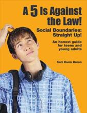 A 5 Is Against the Law!: Social Boundaries: Straight Up! - Dunn Buron, Kari