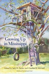 Growing Up in Mississippi - Tucker, Judy H. / McCord, Charline R. / Ford, Richard
