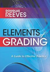 Elements of Grading: A Guide to Effective Practice - Reeves, Douglas B.