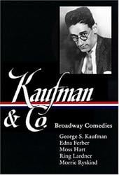 Kaufman and Co.: Broadway Comedies - Kaufman, George S. / Maslon, Laurence